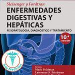 Sleisenger y Fordtran. Enfermedades Digestivas y Hepáticas – 10 Edición